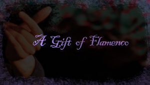 Gift of Flamenco